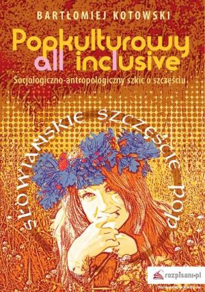 Popkulturowy All Inclusive Socjologiczno Antropologiczny