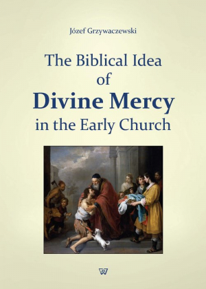 The Biblical Idea of Divine Mercy in the early church