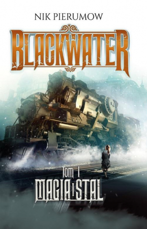 Blackwater Tom 1 Magia i stal