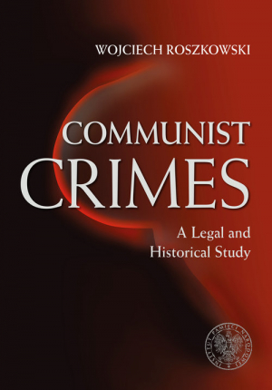 Communist Crimes A legal a historical study