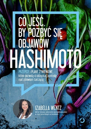 Co Jesc By Pozbyc Sie Objawow Hashimoto Przepisy I Plany